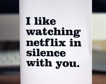 Love card / I like watching Netflix in silence with you