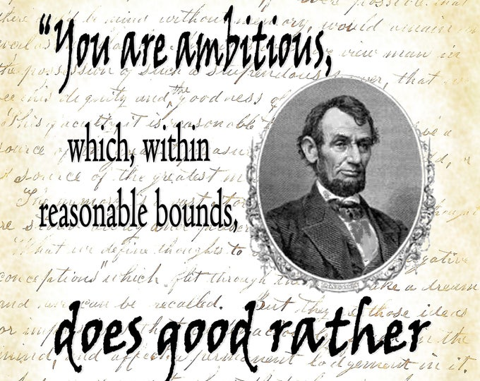 Abraham Lincoln II ambitious quote art print custom choice background from reproduction antique paper LINC3467