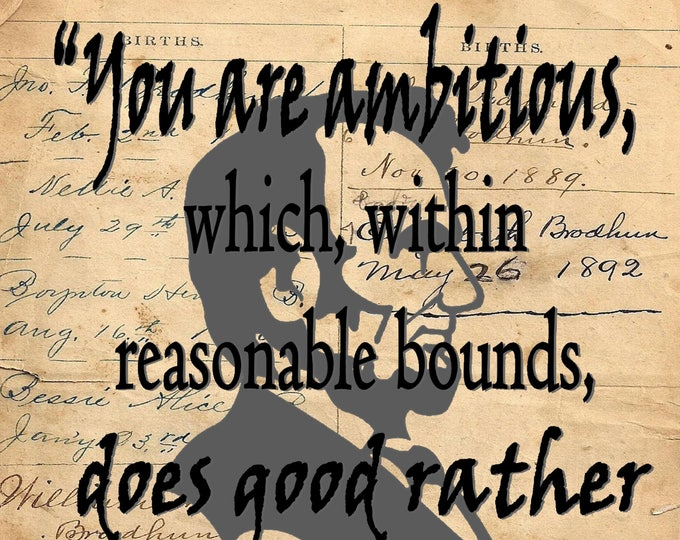 Abraham Lincoln ambitious quote art print custom choice background from reproduction antique paper LINC3367