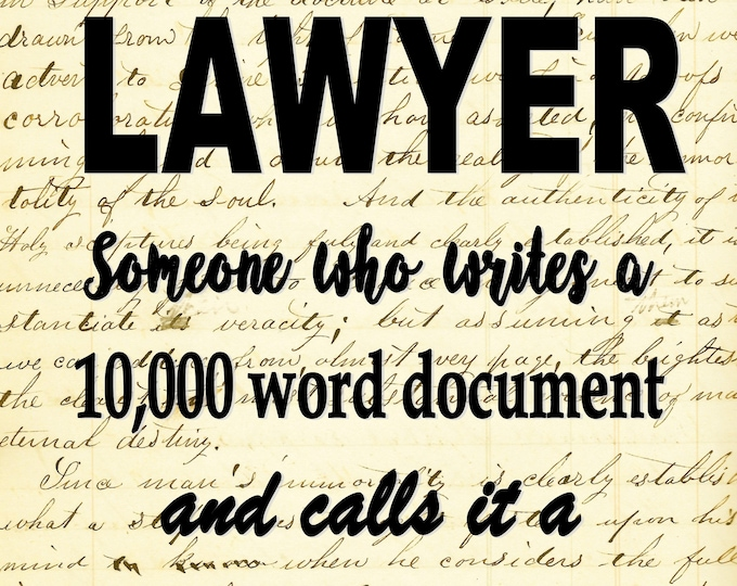 Lawyer attorney humorous quote print with choice of background replica antique paper beautiful custom wall art decor LAW398