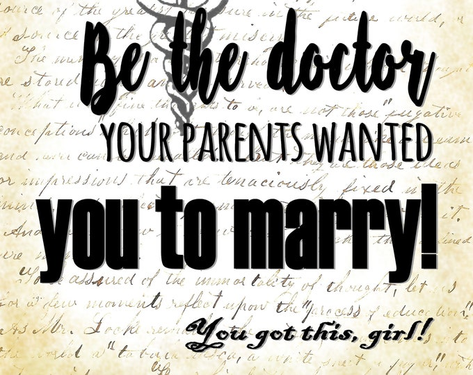 Be the doctor girl power print for law school student or attorney gift art print for wall decor  BTD211