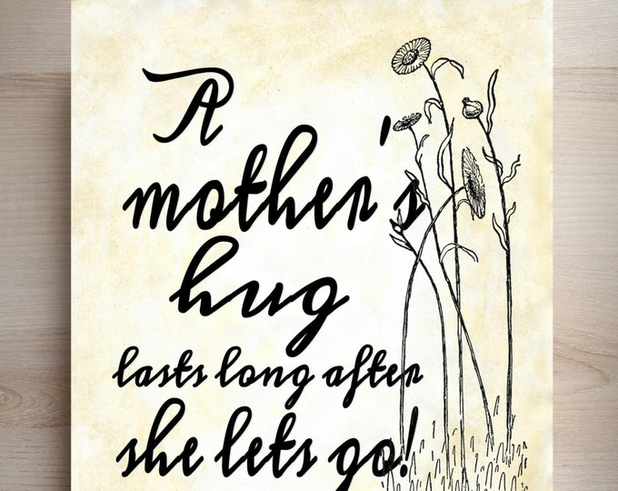 Vintage Mothers Hug quote sign art print  VMH2223