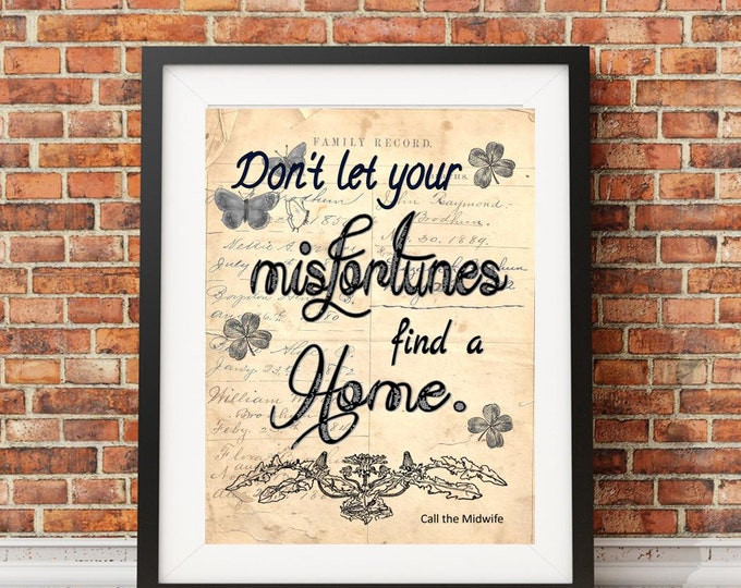 Call the Midwife misfortunes quote art print MID083