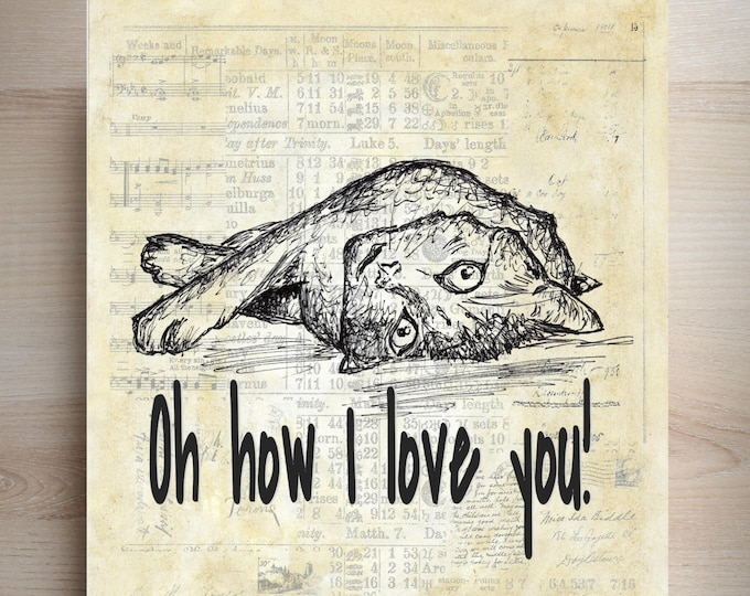 Cat Love, how I love you art print on choice of print of antique ledger paper vintage print wall hanging decor gift HIL2293