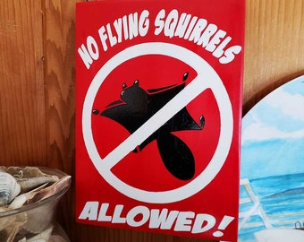 No Flying Squirrels Allowed! Large Print Garden Sign