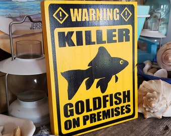 Killer Goldfish Warning Sign