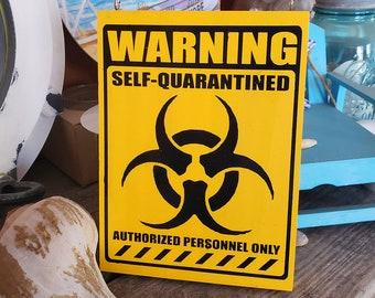 Self Quarantined Bio Hazard Warning Sign