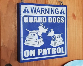 Guard Dogs On Patrol K9 Home & Garden Nerdy Warning Sign