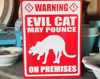 Evil Cat On Premises May Pounce Home & Garden Sign