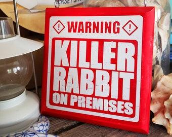 Killer Rabbit Garden Warning Monty Python Holy Grail Sign
