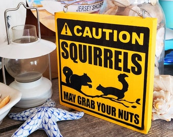 Squirrels May Grab Your Nuts Fun Garden Sign | Yard Signage, Shore House Home Decor, Wall Hanging, Decorative Sign, Geek Gift Gardening Sign