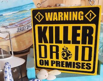 Killer Droid Garden Warning Sign
