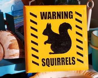 Warning! Squirrels! Fun Garden Caution Sign | Yard Signage, Shore House Home Decor, Wall Hanging, Decorative Sign, Geek Gift Gardening Sign