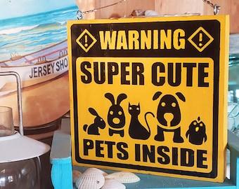 Super Cute Pets Inside Home & Garden Sign