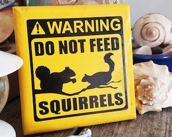 Do Not Feed The Squirrels Garden Sign