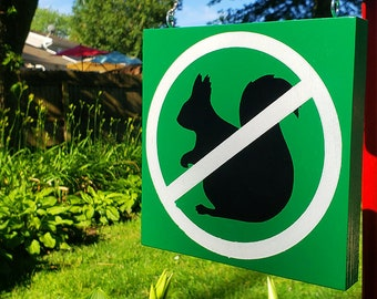 No Squirrels Allowed No Entry Garden Sign