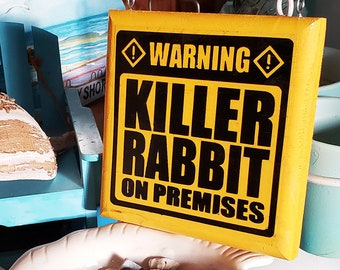Killer Rabbit Garden Warning Monty Python Holy Grail Sign