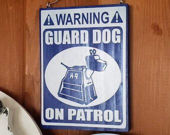 K9 Guard Dog On Patrol | Home & Garden Nerdy Warning Sign