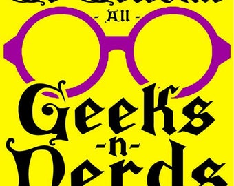 We Welcome All Geeks N Nerds Home & Garden Sign | Nerdy House Decor, Geeky Wall Hanging, Nerd Signs, Geek Gift for Him, Nerd Gift for Her