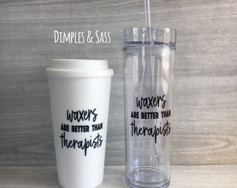 2fabaa153a8 Waxers Are Better Than Therapists Gift | Esthetician Gift | Gift for Waxer  | Gift for Beautician | Esthetician Gift
