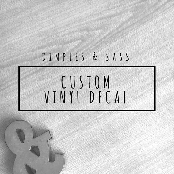 Custom vinyl decal create your own design your own