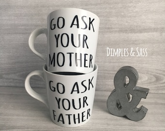 Go Ask Your Mother Mug   Gift for Dad   Father's Day Gift   Gift for Him   Funny Mug for Dad   Dad Birthday Gift   Father's Day Mug