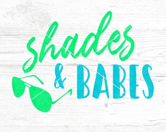 Shades and Babes SVG, png, jpg - DIGITAL FILES Only