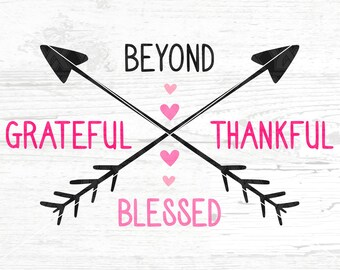 Grateful Thankful Blessed SVG, DXF, png, jpg - Digital Files Only - Beyond Blessed Svg