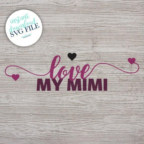 Love My Mimi Svg File Digital Download Etsy
