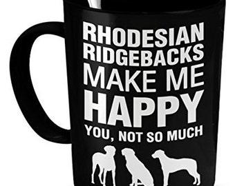 Rhodesian Ridgebacks Mug -Rhodesian Ridgebacks Make Me Happy- Rhodesian Ridgebacks Gift