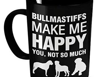 Bullmastiffs Mug -Bullmastiffs Make Me Happy- Bullmastiffs Gift