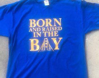 Bay Area born and raised shirt Born and raised in the bay shirt bay area clothing SF bayarea shirts