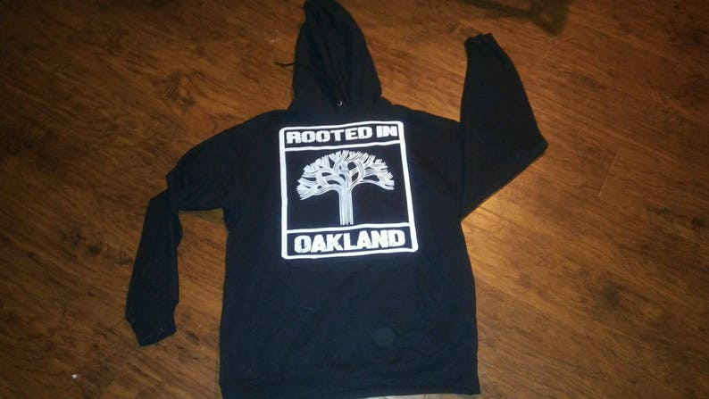 1d133d5d ROOTED IN Oakland hoodie Oakland clothing Oakland raiders Oakland athletics  Oakland warriors Oakland vs everybody