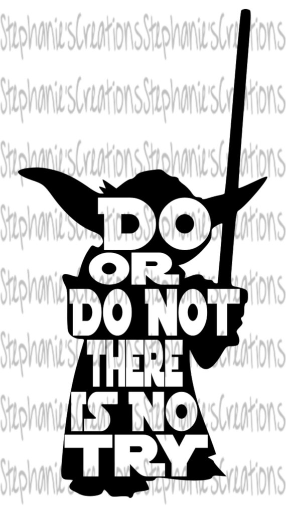 photo regarding Star Wars Printable Crafts named Do or Do Not, There Is No Check out Yoda Star Wars SVG DXF PNG  Printable