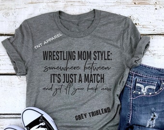 a9cc0354 Wrestling Mom Shirt || Wrestling Mom Style Shirt || It's Just A Match ||  Wrestling Gifts || Wrestling Mat Shirts || Mom Of Wrestlers Shirt