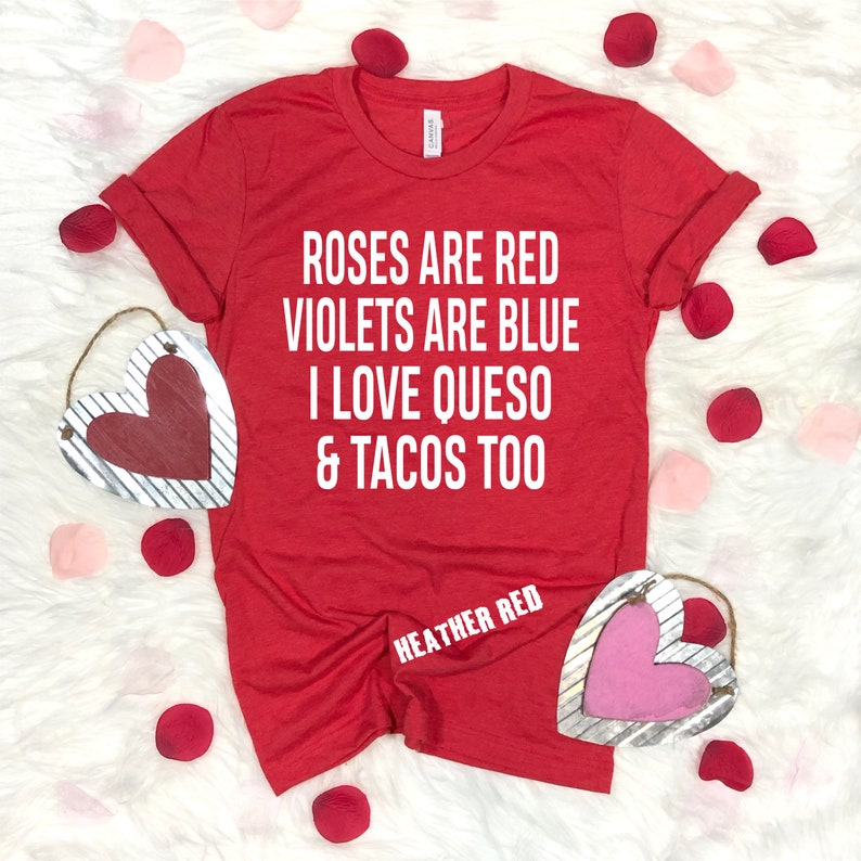 Roses Are Red Violets Are Blue I Love Queso & Tacos Too  image 0