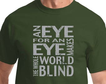 Men's An Eye For An Eye Makes The Whole World Blind Tee T-Shirt EYEFOREYE-PC61