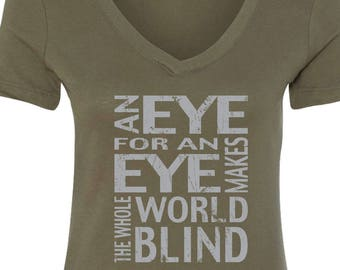 Ladies An Eye For An Eye Makes The Whole World Blind V-Neck Shirt EYEFOREYE-N1540