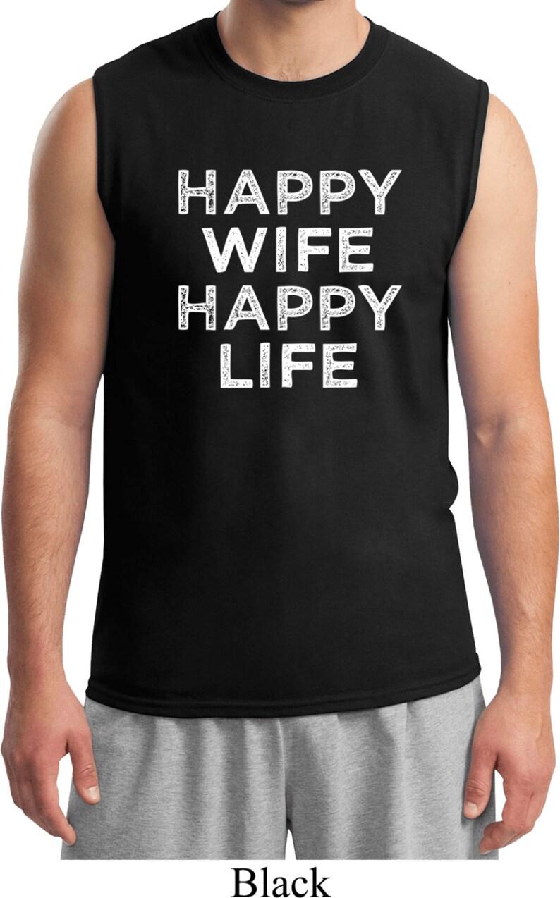 Happy Wife Happy Life Men/'s Sleeveless Muscle Tee T-Shirt HWHL-2700