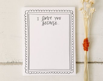 I Love You Because Notepad - Love Notes - Lunchbox Notes - Everyday Notepad - Hand Lettered Design