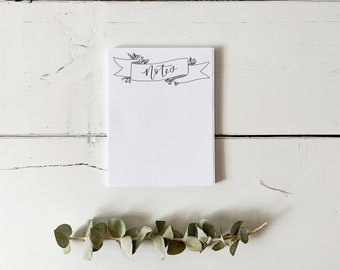 Notes Notepad - Floral Banner - Everyday Notepad - Hand Lettered Design