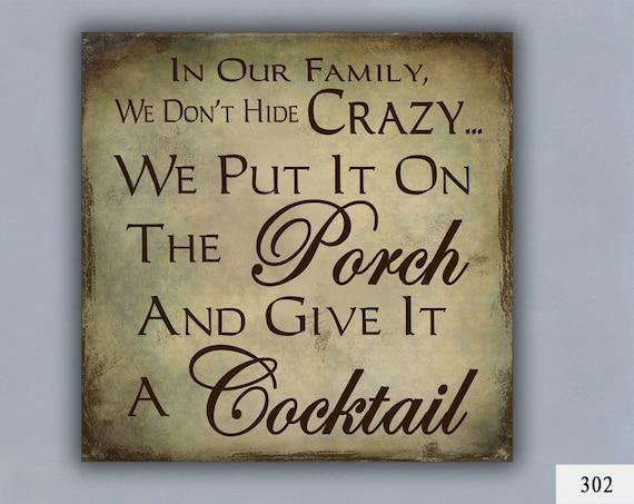 Cocktail Custom Sign Home Decor Porch Decor Crazy Family Etsy