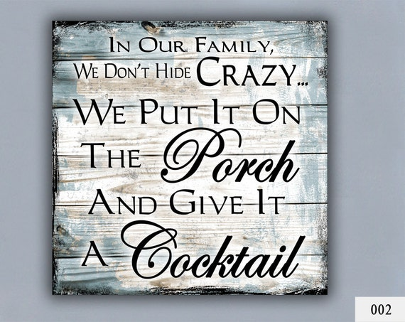 Cocktail Custom Sign Home Decor Porch Decor Crazy Family Gift For Family Personalized Cocktail Cute Family Quotes Measures 12x12