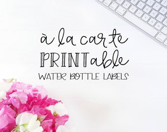 Printable Water Bottle Labels, A La Carte Water Bottle Labels, A La Carte Printable Water Bottle Labels
