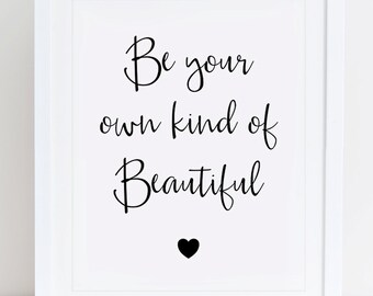 Be Your Own Kind of Beautiful Art Print, Printable Wall Art, Instant Download, Motivational Quote,  Typography, Minimalist, Black and White