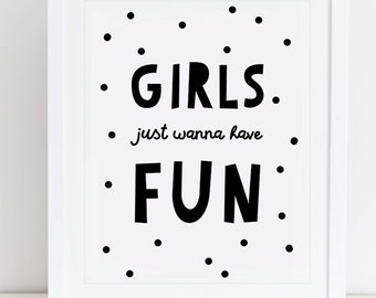 Girls Just Wanna Have Fun Art Print, Instant Download, Printable Decor, Scandinavian, Nursery, Black and White Nursery, Scandinavian Art