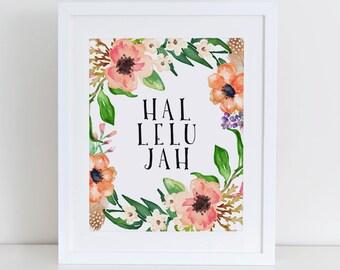 Hallelujah Art Print, Scripture Print, Instant Download, Christian Print, Hallelujah Print, Floral Art Print, Hallelujah Printable