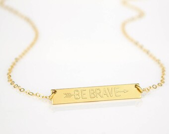 Be Brave Necklace, Bravery and Courage Inspirational Quote, birthday gift, Arrow Pendant Personal Mantra Friend Gift Encouragement Jewelry