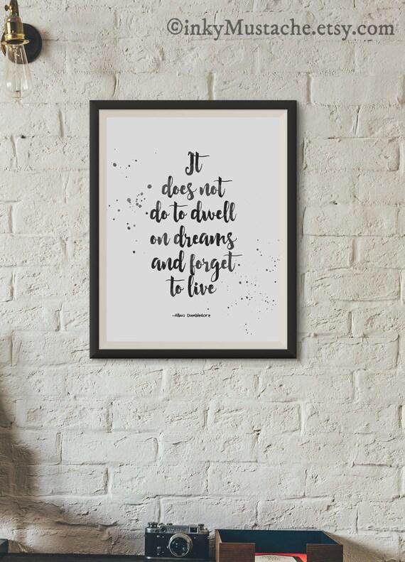 Harry Potter Albus Dumbledore Zitat Druck Tut Es Nicht Um Auf Träume Inspirierende Wandkunst Schwarze Kunstdruck Druckbare Datei 8 X 10 Wohnen