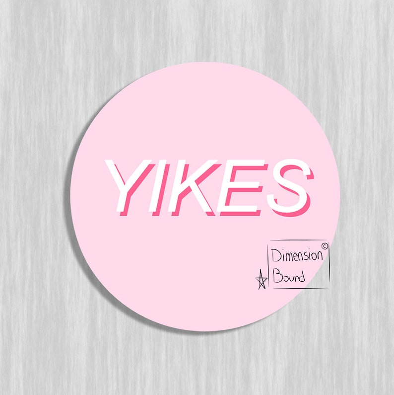 Aesthetic Sticker Art Yikes Notebook Sticker Laptop Stickers 2 5 Inch Round Stickers Not Just A Sticker It S Art You Can Take With You
